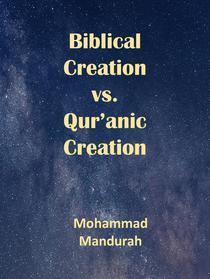 Biblical Creation vs. Qur'anic Creation