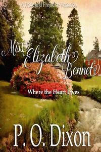Miss Elizabeth Bennet: Where the Heart Lives Pride and Prejudice Variation