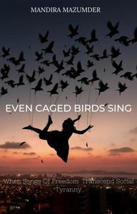 Even Caged Birds Sing