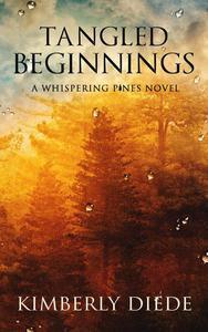 Tangled Beginnings: A Whispering Pines Novel