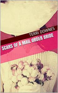 Scars of a Mail Order Bride