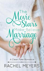 The Movie Star's Make-Believe Marriage