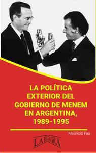 La Política Exterior del Gobierno de Menem en Argentina, 1989-1995