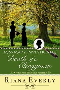 Death of a Clergyman: A Pride and Prejudice Mystery