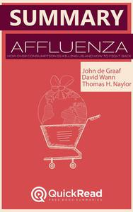 Summary of «Affluenza: How Overconsumption Is Killing Us--and How to Fight Back» by John de Graaf and David Wann