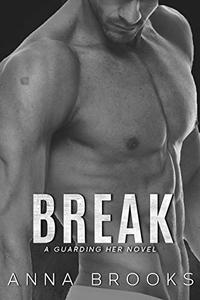 Break : A second chance bodyguard romance