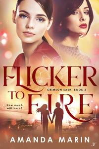 Flicker to Fire