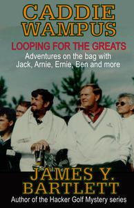 Caddiewampus: Looping for the Greats