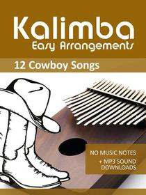 Kalimba Easy Arrangements - 12 Cowboy Songs - No Music Notes + MP3 Sound Downloads