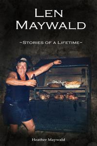 Len Maywald - Stories of a Lifetime