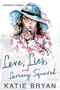 Love, Lies, and Larceny Squared