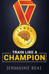 Train like a Champion