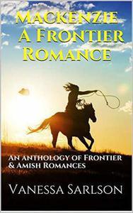 Mackenzie A Frontier Romance