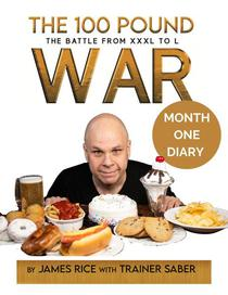 The 100 Pound War Month One Diary