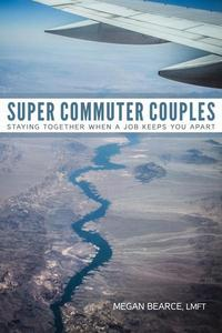 Super Commuter Couples: Staying Together When A Job Keeps You Apart