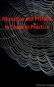 Mistakes and Pitfalls in Magical Practice