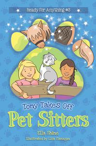 Tony Takes Off - Pet Sitters: Ready For Anything #3