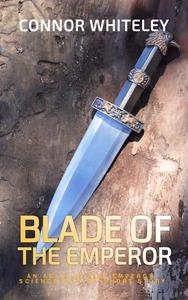 Blade of the Emperor: An Agent of The Emperor Science Fiction Short Story