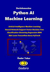 Derinlemesine Python AI Machine Learning