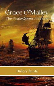 Grace O'Malley: The Pirate Queen of Ireland