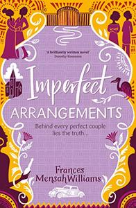 Imperfect Arrangements: The uplifting and heartwarming love stories of three sister-friends
