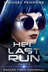 Her Last Run: Escape From Rockwall: