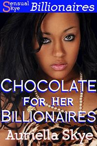 Chocolate for Her Billionaires Part One: The Interview