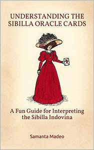 Understanding the Sibilla Oracle Cards: A Fun Guide for Interpreting the Sibilla Indovina