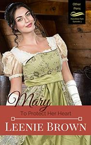 Mary: To Protect Her Heart