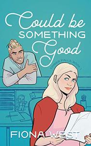Could Be Something Good: A Small Town Romance