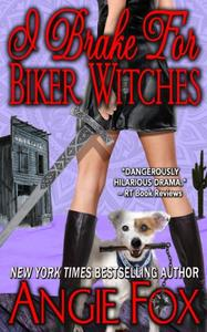I Brake for Biker Witches (Biker Witches Short Story)