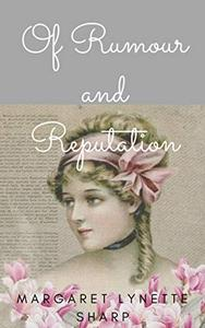 Of Rumour and Reputation: A 'Pride and Prejudice' Variation Vignette