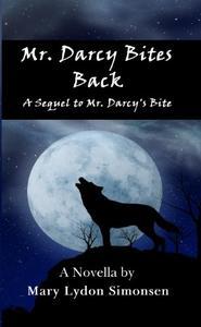 Mr. Darcy Bites Back: A Sequel to Mr. Darcy's Bite - A Novella