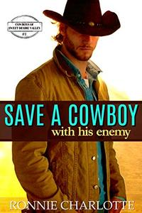 Save a Cowboy With His Enemy: A Sweet and Clean Cowboy Romance