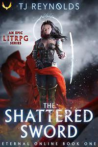 Shattered Sword: A LitRPG Adventure