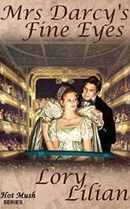 Mrs Darcy's Fine Eyes: A Pride and Prejudice Novella