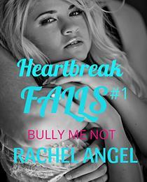 Bully Me Not:  A RH Dark High School Bully Romance