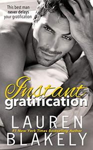 Instant Gratification: A Standalone Romance