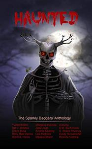Haunted: The Sparkly Badgers' Anthology