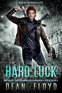 Hard Luck: A YA Action Adventure Urban Fantasy