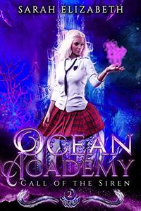 Call of the Siren: Ocean Academy Year 2