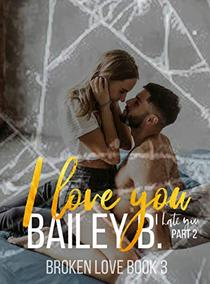 I Love You, I Hate You Part 2 A second Chance Romance