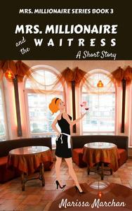 Mrs. Millionaire and the Waitress: A Short Story Book 3