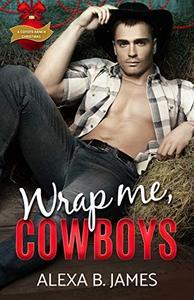 Wrap Me, Cowboys: A Reverse Harem Christmas