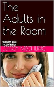 The Adults in the Room: The Deep State Second Edition