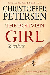 The Bolivian Girl: A Hard-Hitting Special Forces Action Thriller