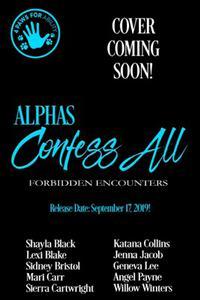 Alphas Confess All : Forbidden Encounters