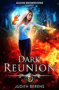 Dark Reunion: An Urban Fantasy Action Adventure