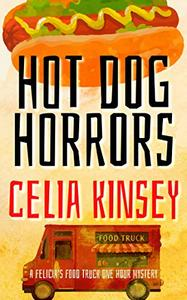 Hot Dog Horrors: A Felicia's Food Truck One Hour Mystery