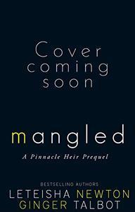 Mangled: A Pinnacle Heirs Prequel